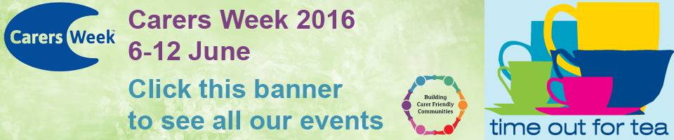 Carers Week 2016 click to see all our events