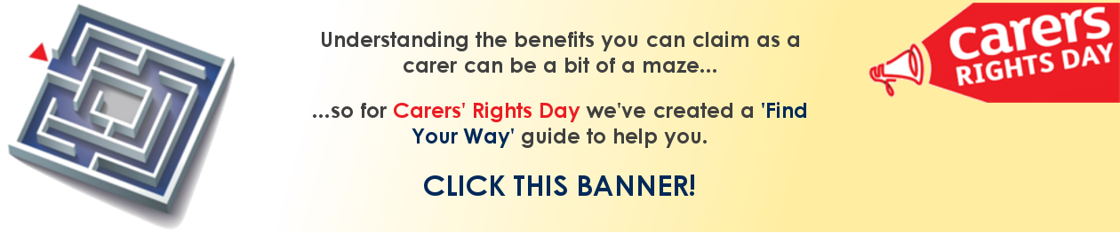 Carers Rights Day: visit our 'find your way' guide to benefits for carers
